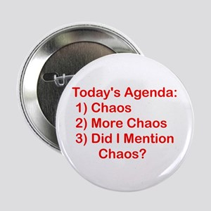 "Today's Agenda: Chaos 2.25"" Button"