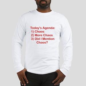 Today's Agenda: Chaos Long Sleeve T-Shirt