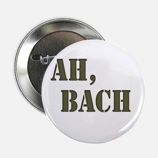 """Ah, Bach 2.25"""" Button"""