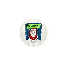 Be Good! Mini Button