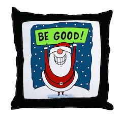 Be Good! Throw Pillow