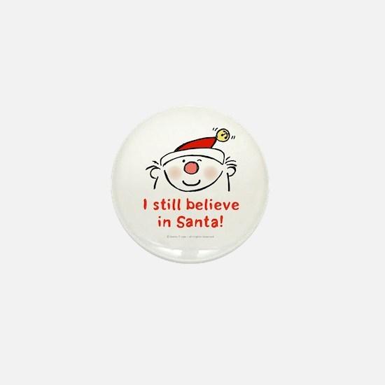 I still believe in Santa! Mini Button