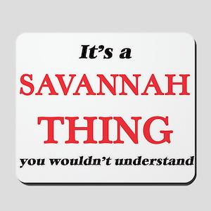 It's a Savannah Georgia thing, you w Mousepad