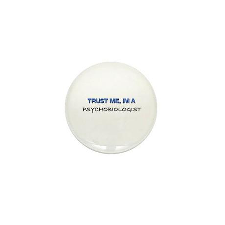 Trust Me I'm a Psychobiologist Mini Button (10 pac