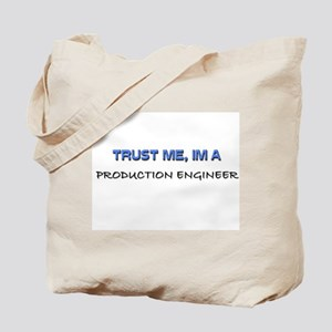 Trust Me I'm a Production Engineer Tote Bag