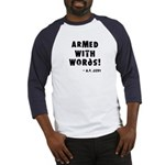 """""""Armed with Words"""" baseball jersey"""