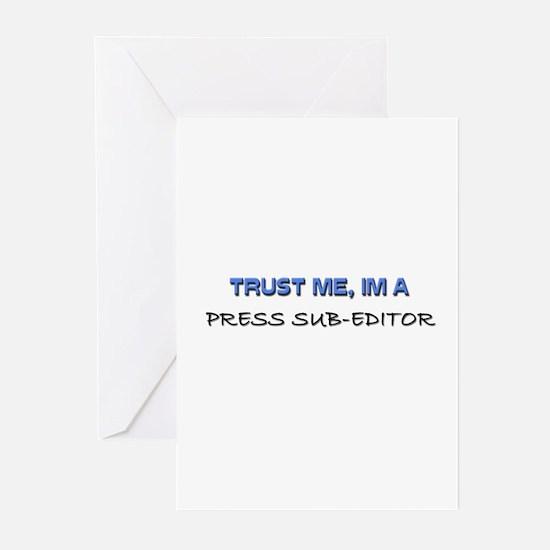 Trust Me I'm a Press Sub-Editor Greeting Cards (Pk