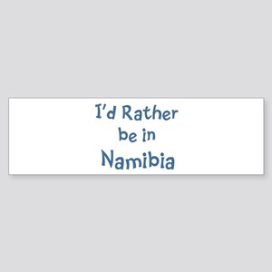 Rather be in Namibia Bumper Sticker