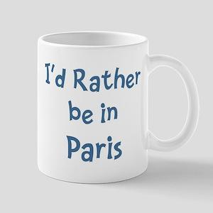 Rather be in Paris Mug