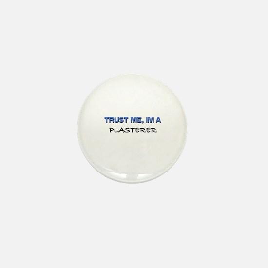 Trust Me I'm a Plasterer Mini Button