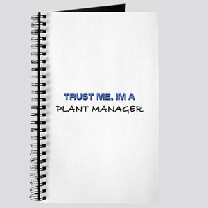 Trust Me I'm a Plant Manager Journal