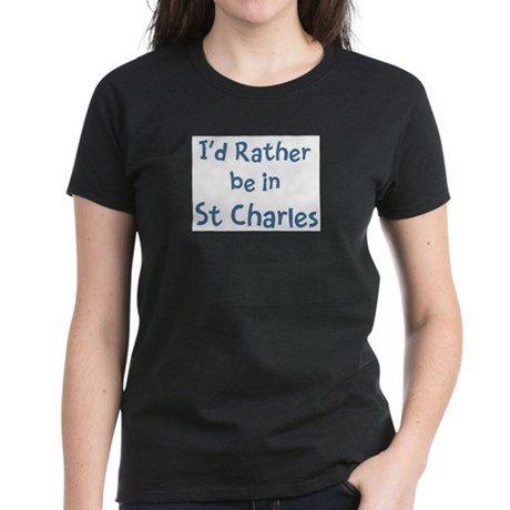 Rather be in St Charles Women's Dark T-Shirt