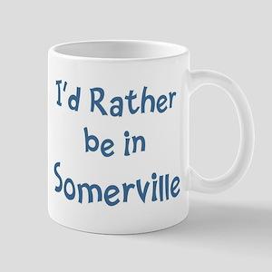 Rather be in Somerville Mug