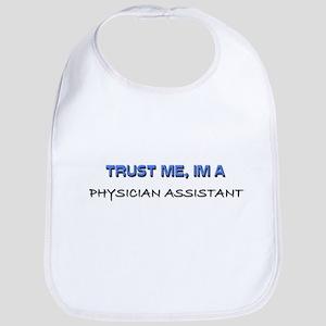 Trust Me I'm a Physician Assistant Bib