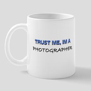 Trust Me I'm a Photographer Mug