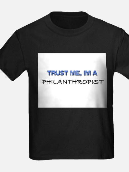 Trust Me I'm a Philanthropist T