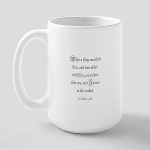 JOHN  19:18 Large Mug