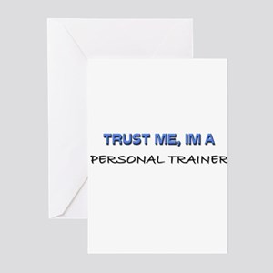Trust Me I'm a Personal Trainer Greeting Cards (Pk