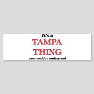 It's a Tampa Florida thing, you Bumper Sticker