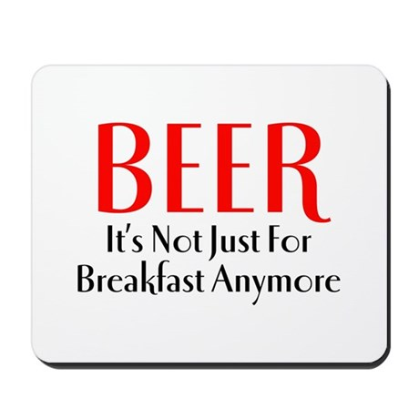Beer for Breakfast Mousepad
