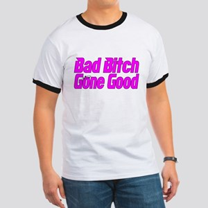 Bad Bitch Gone Good Ringer T