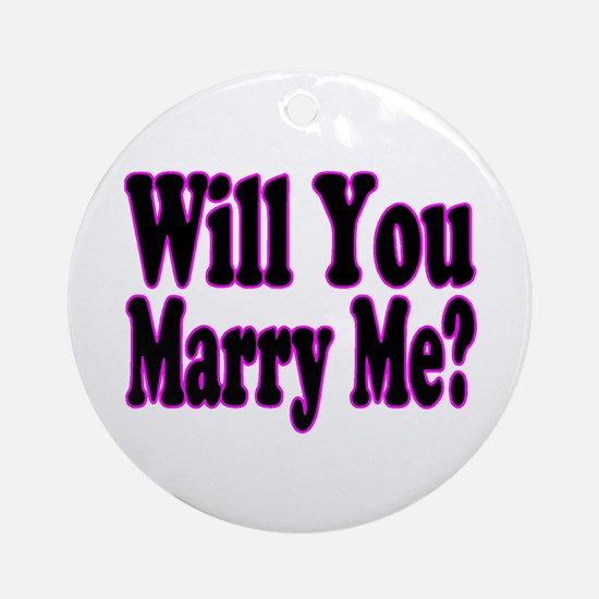 Will You Marry Me? Hers Ornament (Round)