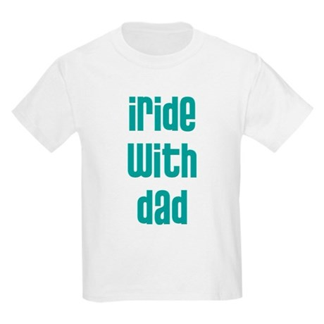 I Ride with Dad - Kids Light T-Shirt