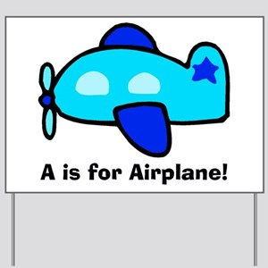 A is for Airplane! Yard Sign