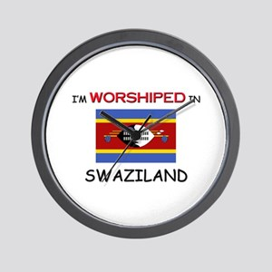 I'm Worshiped In SWAZILAND Wall Clock