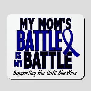 My Battle Too 1 BLUE (Mom) Mousepad