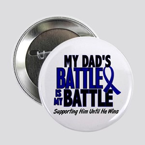 "My Battle Too 1 BLUE (Dad) 2.25"" Button"