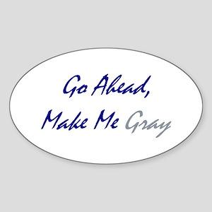 Make Me Gray Oval Sticker