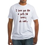 I Love You Like... Fitted T-Shirt