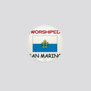 I'm Worshiped In SAN MARINO Mini Button