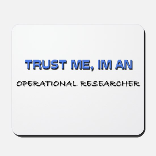 Trust Me I'm an Operational Researcher Mousepad