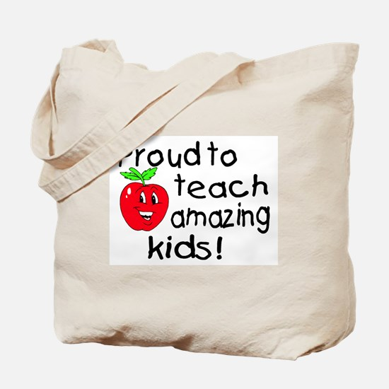 Proud To Teach Amazing Kids Tote Bag