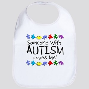 Someone With Autism Loves Me Bib