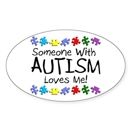 Someone With Autism Loves Me Oval Sticker