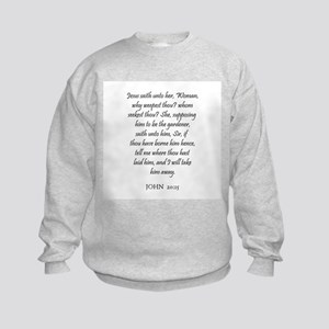 JOHN  20:15 Kids Sweatshirt