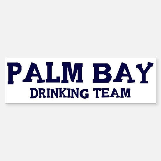 Palm Bay drinking team Bumper Bumper Bumper Sticker