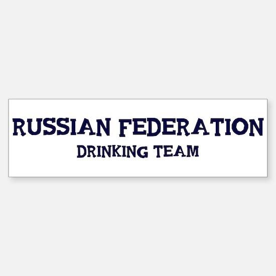 Russian Federation drinking t Bumper Bumper Bumper Sticker