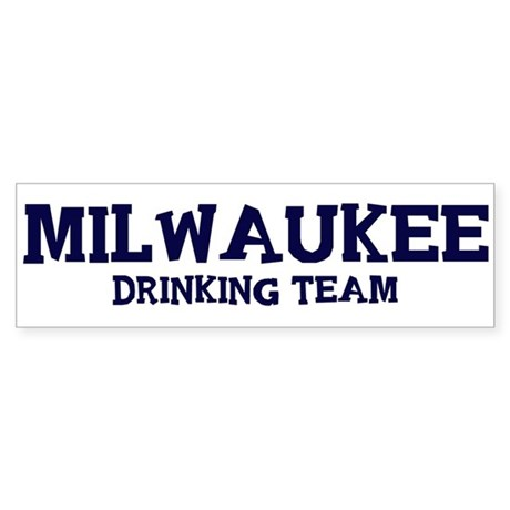 Milwaukee drinking team Bumper Sticker