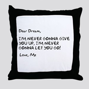 Rick Rolling Your Dream Throw Pillow