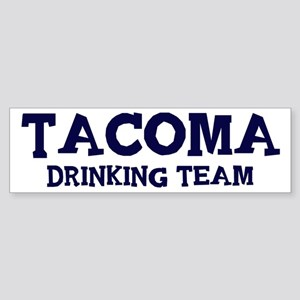 Tacoma drinking team Bumper Sticker