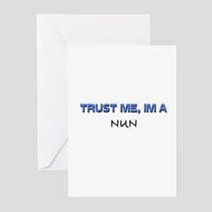 Trust Me I'm a Nun Greeting Cards (Pk of 10)