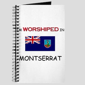 I'm Worshiped In MONTSERRAT Journal