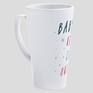 Baby It's Cold Outside 17 oz Latte Mug