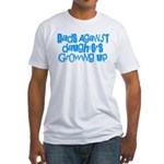 Dads Against Daughters Growing Up Fitted T-Shirt