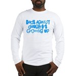 Dads Against Daughters Growing Up Long Sleeve T-Sh