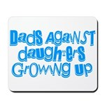 Dads Against Daughters Growing Up Mousepad